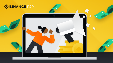 How to Create An Ad To Buy Or Sell Crypto on Binance P2P: Go From $0 to $10,000
